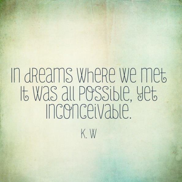 In dreams…