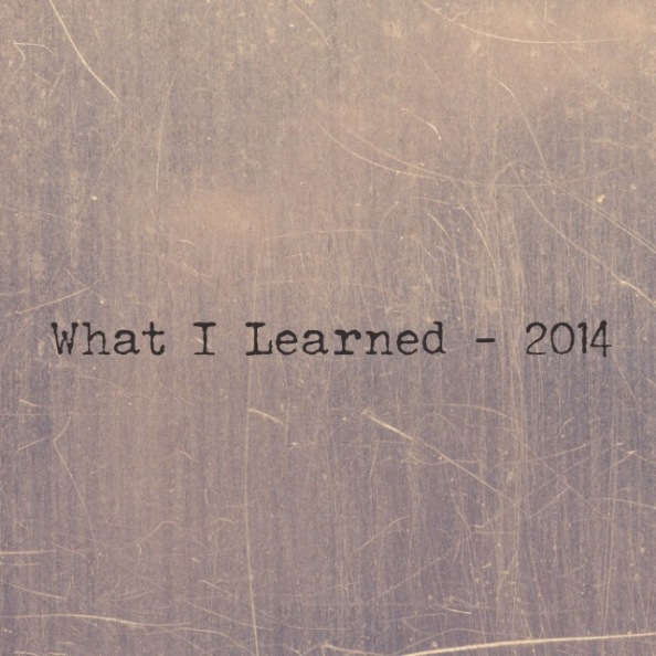 What I learned: 2014